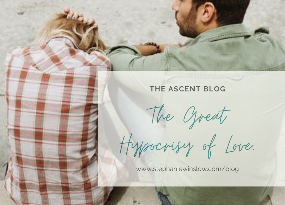 The Great Hypocrisy of Love