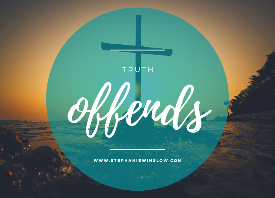 Truth Offends