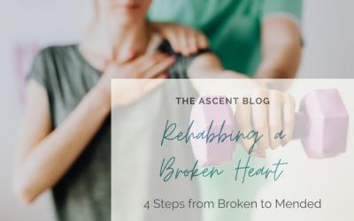 Rehabbing A Broken Heart: 4 Steps from Broken to Mended