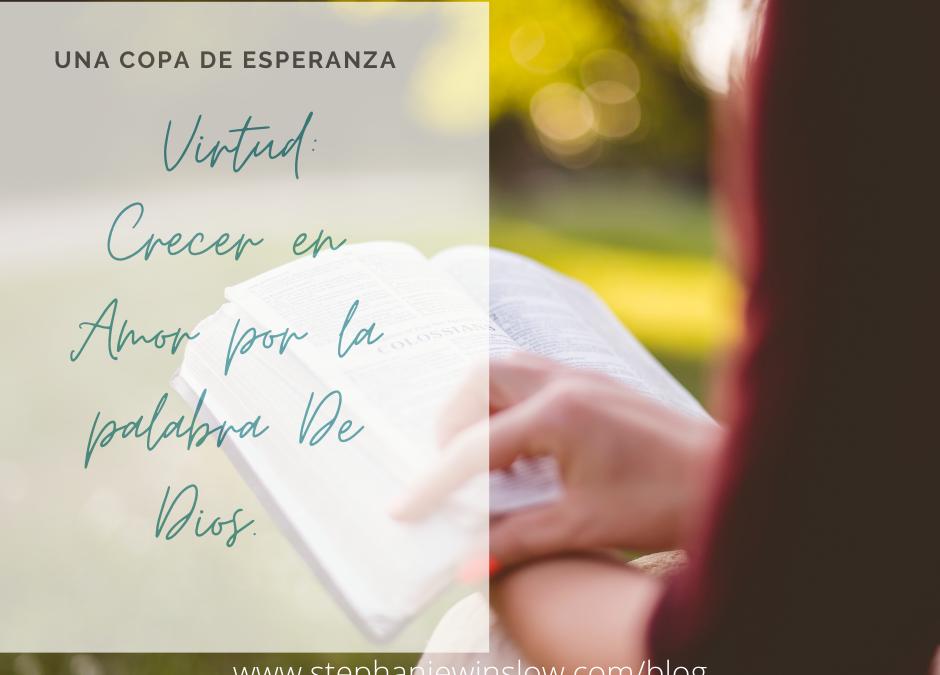 Una Copa de Esperanza: Virtud: Crecer en el Amor por la Palabra de Dios